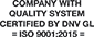 Company with quality system certified by DNVISO 9001