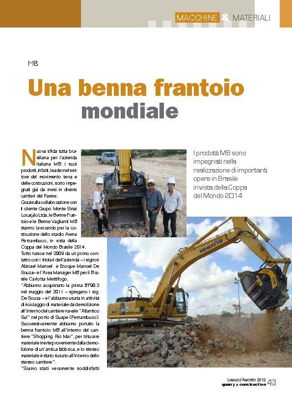"""""""Siamo stati veramente soddisfatti dell'acquisto tanto che nel gennaio del 2012 abbiamo acquisto un altro modello della gamma, la BF120.4, e a marzo 2012 uno dei nuovi prodotti dell'azienda, la Benna Vagliante MBS-18."""""""